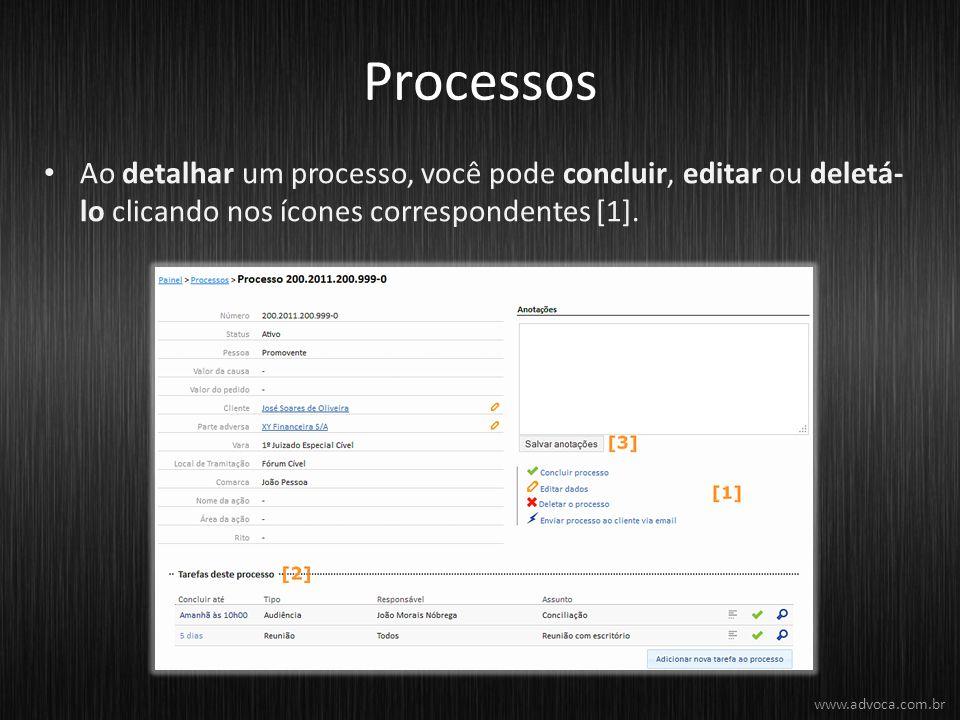 Processos Ao detalhar um processo, você pode concluir, editar ou deletá-lo clicando nos ícones correspondentes [1].